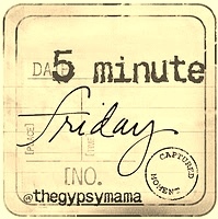 Five minute friday image