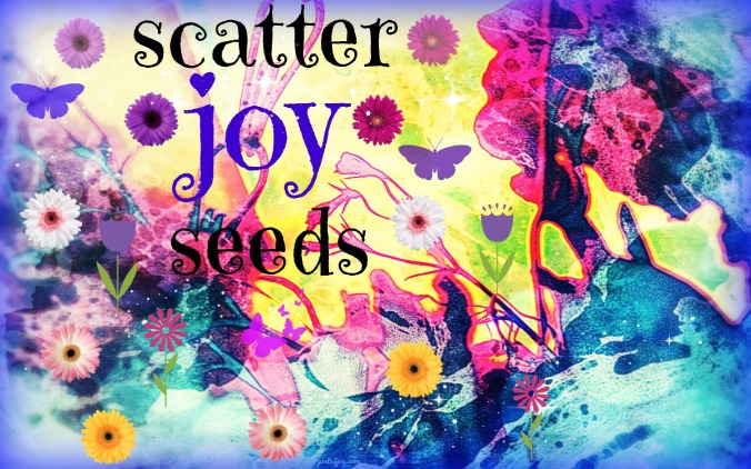 write31days-journeying-into-joy-scatter-joy-seeds
