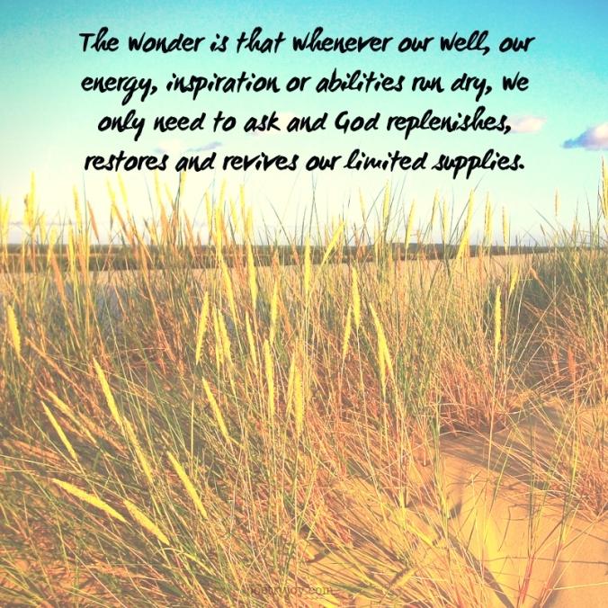 begin - god replenishes, restores and revives quote (c)joylenton @poetryjoy.com