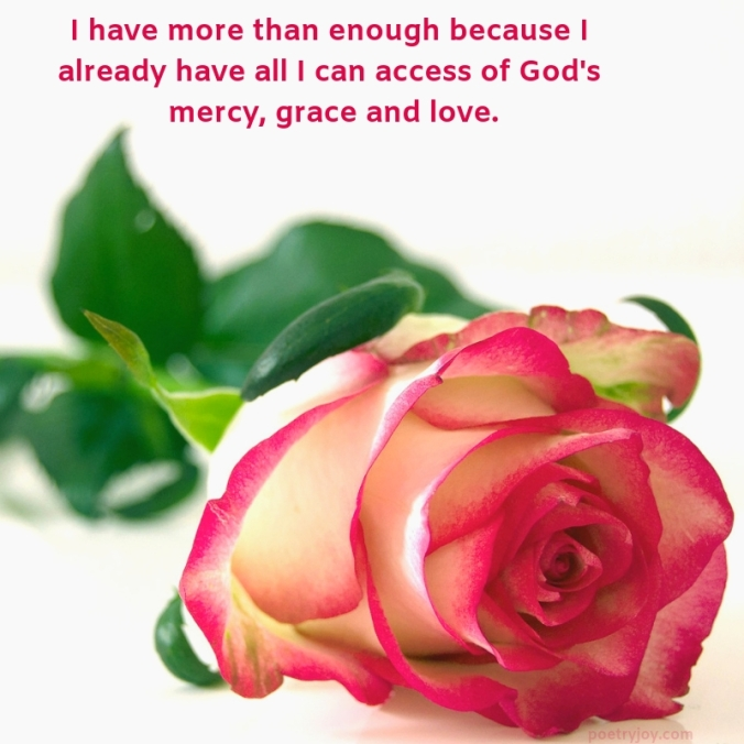 more - rose - I have more than enough quote (C) joylenton @poetryjoy.com