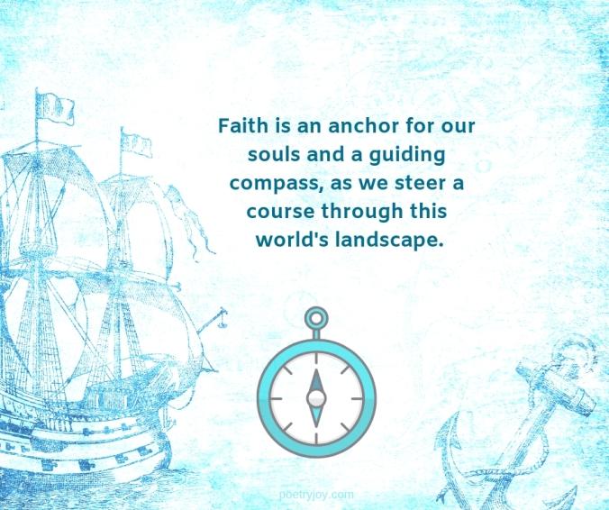 reward -compass - ship - anchor - Faith is an anchor for our souls and a guiding compass quote (C)joylenton @poetryjoy.com