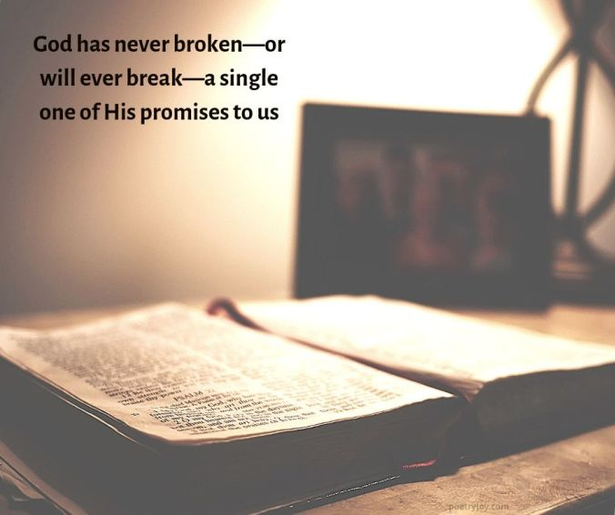 bible open on a table - God has never broken his promises to us quote (C) joylenton @poetryjoy.com
