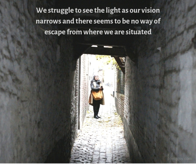 woman in a tunnel can see no way out - opportunity - quote (C) joylenton @poetryjoy.com