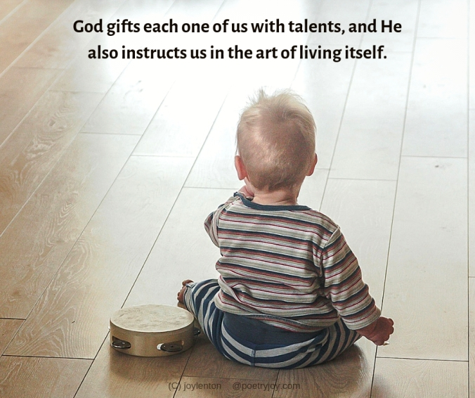 practice - baby with tambourine - God gifts each one of us with talents quote (C) joylenton @poetryjoy.com