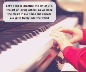 practice - child playing piano - Let's seek to practice the art of life, the art of loving others quote (C) joylenton @poetryjoy.com