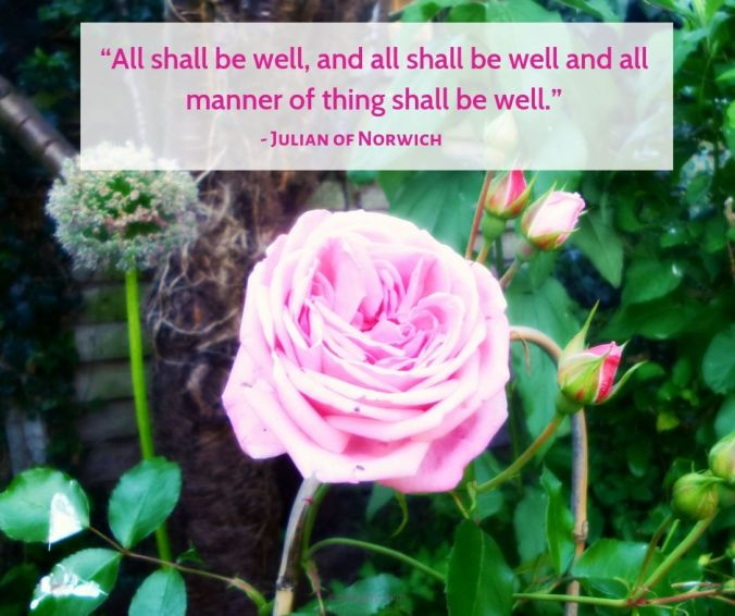 All shall be well #quote from Julian of Norwich - roses - garden @poetryjoy.com