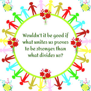 connection people in a circle - Wouldn't it be good if what unites us proves to be stronger than what divides us quote (C) joylenton @poetryjoy.com