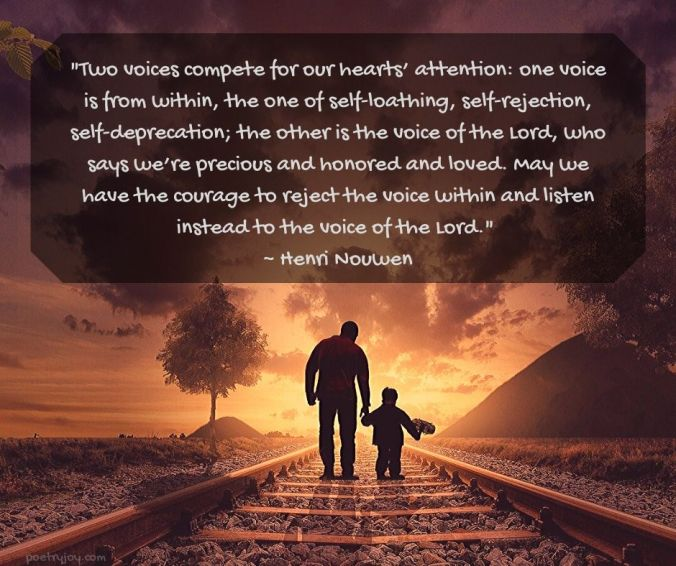 loved - being the beloved - father and son - two voices compete quote by Henri Nouwen @poetryjoy.com