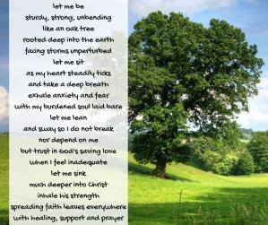 oak - like an oak tree poem excerpt - let me be sturdy, strong, unbending (C) joylenton @poetryjoy.com