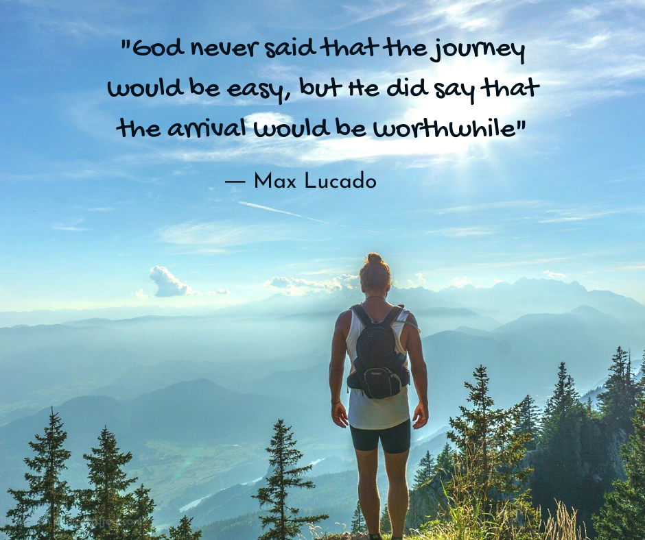 pilgrimage - mountain top view - God never said that the journey would be easy quote by Max Lucado @poetryjoy.com