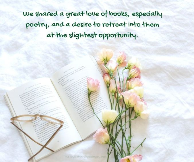 memoir - We shared a great love of books, especially poetry, and a desire to retreat into them at the slightest opportunity quote (C) joylenton @poetryjoy.com