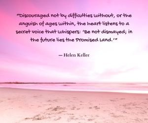 """courage - """"Discouraged not by difficulties without, or the anguish of ages within quote - Helen Keller @poetryjoy.com"""
