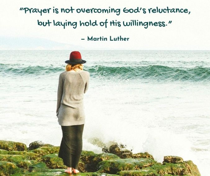 prayer - Prayer is not overcoming God's reluctance... quote (C) Martin Luther @poetryjoy.com